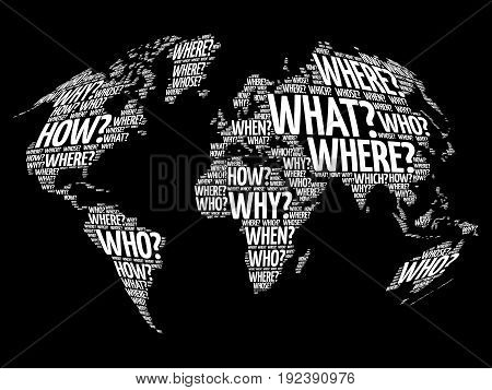 Question Words World Map in Typography words cloud business concept background