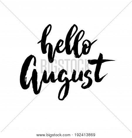 Hello August brush lettering. Vocation cards, banners, posters design. Handwritten modern brush pen calligraphy isolated. Vector illustration stock vector.