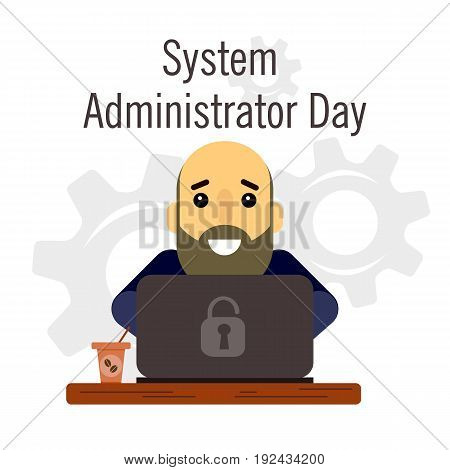 Day of the system administrator. Cartoon, funny picture man with a beard and bald head system administrator. Stock vector.