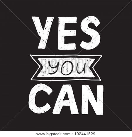 Motivational quote in vector for poster and cards. Yes you can