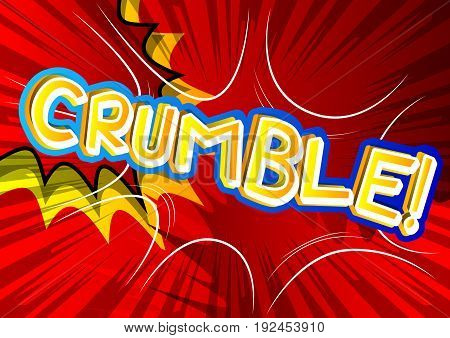 Crumble! - Illustrated comic book style expression.