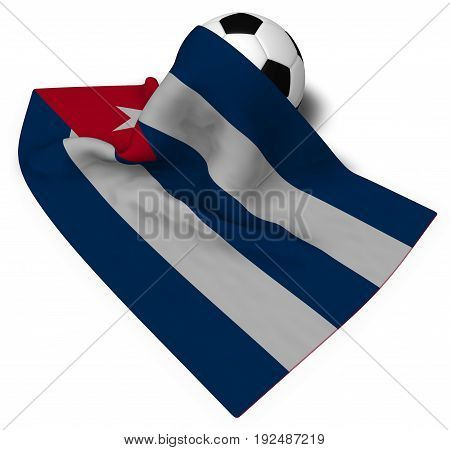 soccer ball and flag of cuba - 3d rendering