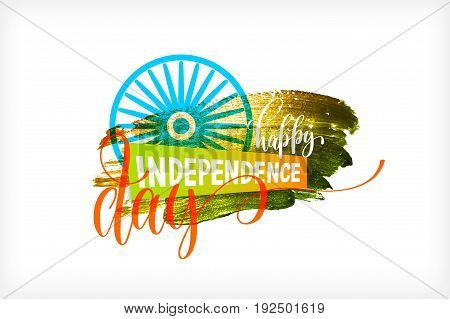 happy independence day of india greeting card design on grunge brush stroke background and the blue wheel, vector illustration