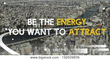 Be The Energy You Want to Attract Life Motivation Positivity Attitude Possible Graphic Words
