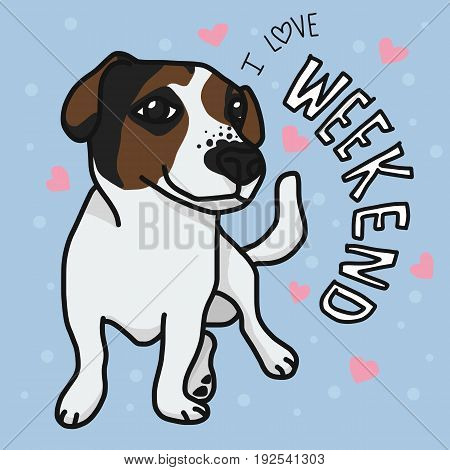 Jack Russell dog and I love weekend word cartoon