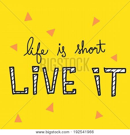 Life is short Live it word vector on yellow background illustration