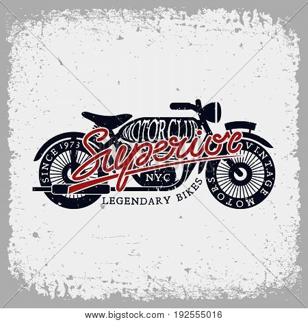 Vintage label with motorcycle and word 'Superior' on grunge background for t-shirt print, poster, emblem. Vector illustration.