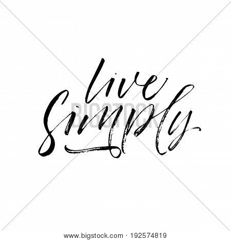Live simply postcard. Ink illustration. Modern brush calligraphy. Isolated on white background.