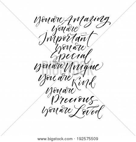 Set of compliments : you are amazing important special unique kind precious loved. Ink illustration. Modern brush calligraphy. Isolated on white background.