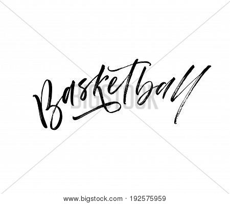 Basketball postcard. Ink illustration. Modern brush calligraphy. Isolated on white background.