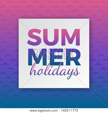 Summer holidays typography for poster banner flyer greeting card and other seasonal design with frame and gradient pink blue sea wave background. Vector illustration