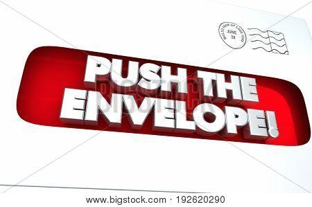 Push the Envelope Max Limit Words 3d Illustration