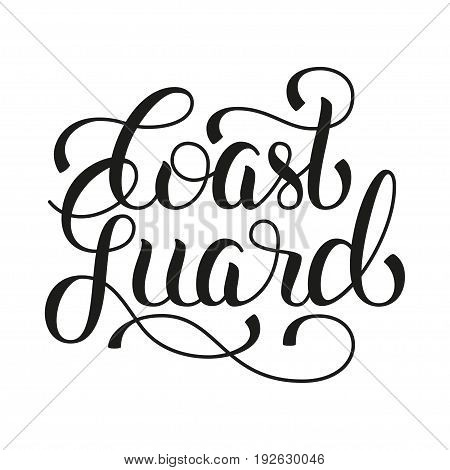 Coast guard hand lettering on white background. Vector illustration for your design