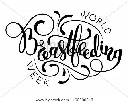 World breastfeeding week hand lettering on white background. Vector illustration for your design
