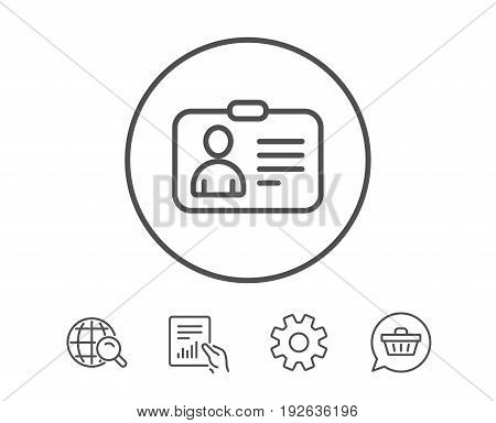ID card line icon. User Profile sign. Person silhouette symbol. Identification plastic card. Hold Report, Service and Global search line signs. Shopping cart icon. Editable stroke. Vector