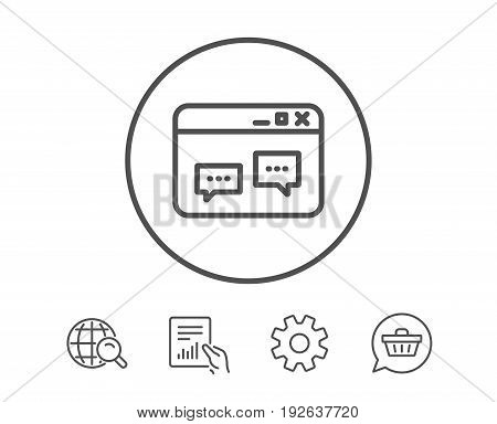 Browser Window line icon. Chat speech bubbles sign. Internet page symbol. Hold Report, Service and Global search line signs. Shopping cart icon. Editable stroke. Vector