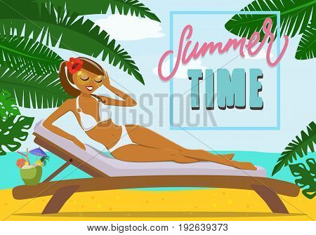 Vector image of a girl sunbathing on a lounger on the sea or ocean shore with a cocktail under the palms with the inscription Summer time. Relax, rest and sunburn.