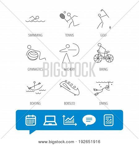 Swimming, tennis and golf icons. Biking, diving and gymnastics linear signs. Archery, boating and bobsleigh icons. Report file, Graph chart and Chat speech bubble signs. Laptop and Calendar web icons
