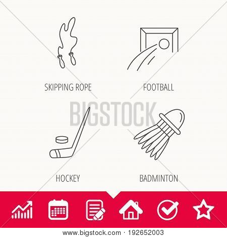 Skipping rope, football and ice hockey icons. Badminton linear sign. Edit document, Calendar and Graph chart signs. Star, Check and House web icons. Vector