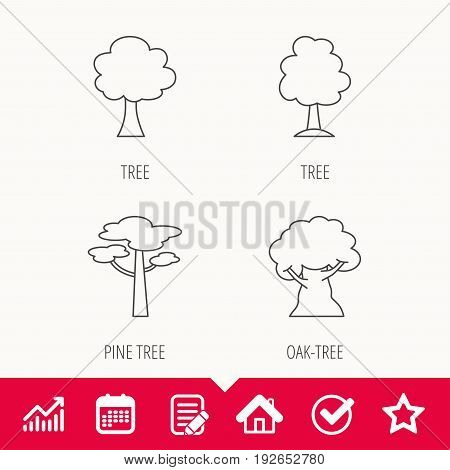 Pine tree, oak-tree icons. Forest trees linear signs. Edit document, Calendar and Graph chart signs. Star, Check and House web icons. Vector