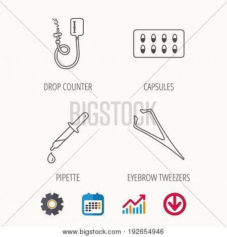 Drop counter, capsules and pipette icons. Eyebrow tweezers linear sign. Calendar, Graph chart and Cogwheel signs. Download colored web icon. Vector