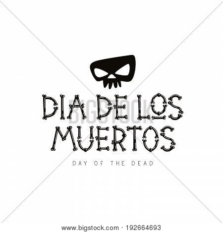 Dia de los Muertos. Mexican day of death. Vector font from bones. The concept of pirated letters. Great holiday gift card.