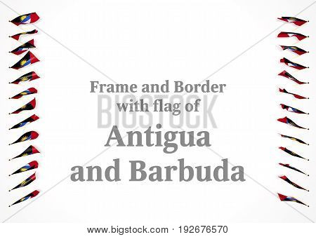 Frame And Border With Flag Of Antigua And Barbuda. 3D Illustration