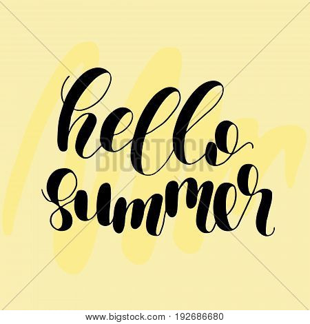 Hello summer. Lettering vector illustration. Inspiring quote. Motivating modern calligraphy. Great for postcards, prints and posters, greeting cards, home decor, apparel design and more.