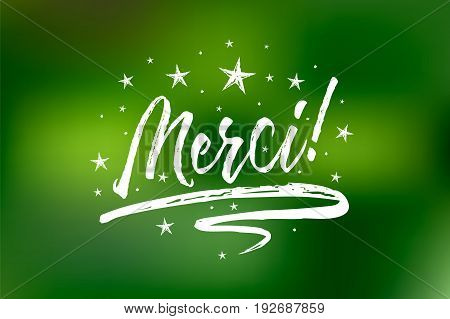 Merci banner. Bokeh green lights background. Beautiful greeting card scratched calligraphy white text word stars. Hand drawn invitation T-shirt print design. Handwritten modern brush lettering