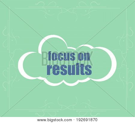 Life Style Concept. Text Focus On Results . Abstract Cloud Containing Words Related To Leadership