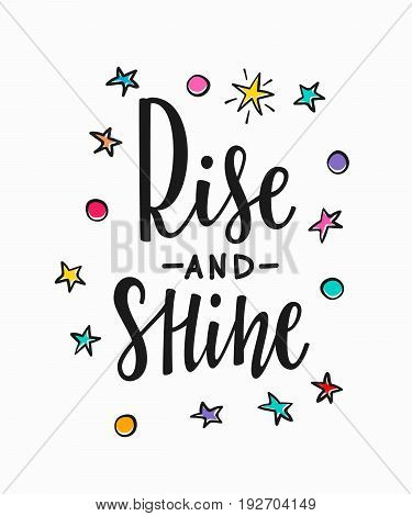 Rise and shine cosmos astronomy quote lettering. Calligraphy inspiration graphic design typography element. Hand written postcard. Cute simple vector sign.