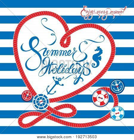 Seasonal Card with frame in heart shape on paint stripe blue and white background. Calligraphic handwritten text Summer Holidays Enjoy every moment.