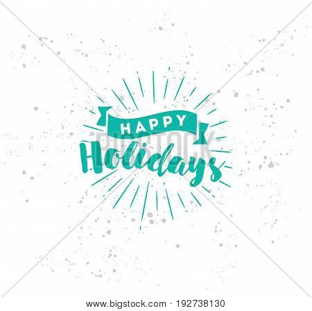 Happy holidays. Typography for poster, invitation, greeting card or t-shirt. Vector lettering, calligraphy design. Text background