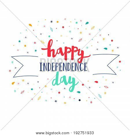 Vector Happy Independence Day card with firework. Lettering calligraphic design