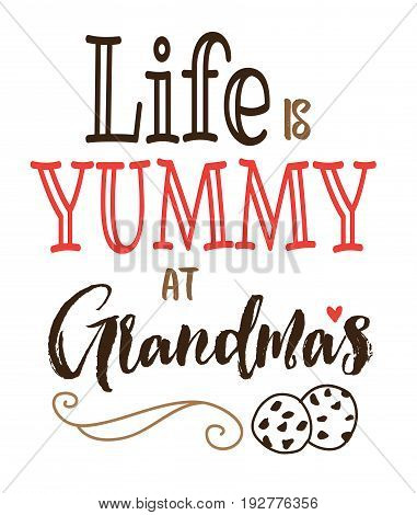 Life is Yummy at Grandma's typography vector poster design card printable with cookies illustration and design ornament on white background
