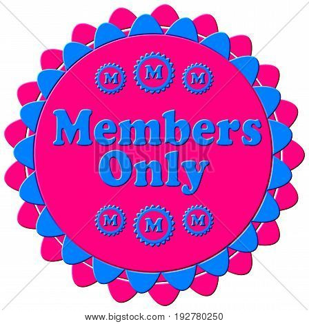A 3D modern members only stamp, seal in blue and pink with a flower petal border