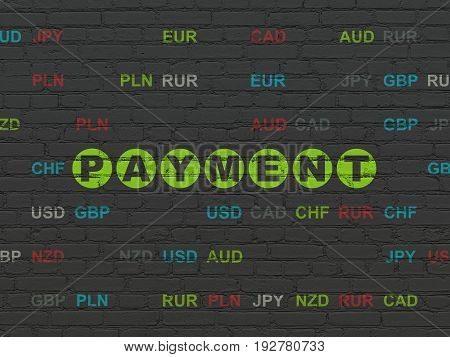 Money concept: Painted green text Payment on Black Brick wall background with Currency