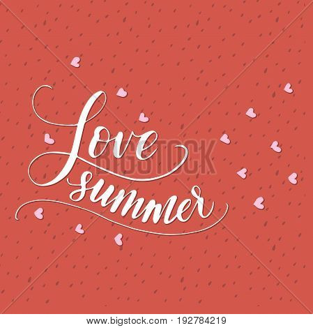 love summer. Vector lettering summer card. Handdrawn positive unique calligraphy for print, greeting cards and photo overlays.