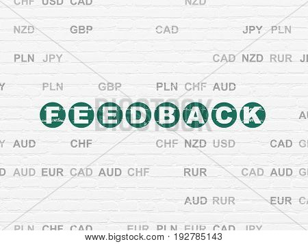 Business concept: Painted green text Feedback on White Brick wall background with Currency
