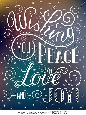 Christmas lettering inscription Wishing you peace love and joy! Winter backdrop with stylized snow patterns on the glass. EPS 10 vector illustration on the gradient mesh background.