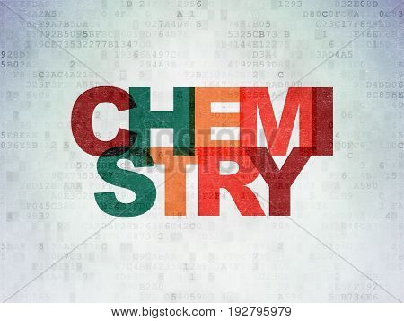 Studying concept: Painted multicolor text Chemistry on Digital Data Paper background
