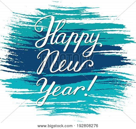 Happy New Year lettering inscription on the colorful hand paint backdrop. EPS 10 vector background. Isolated.