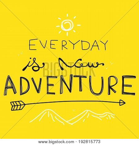 Everyday is new adventure word illustration on yellow background
