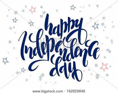 Vector independence day hand lettering greetings label - happy independence day - with doodle stars.