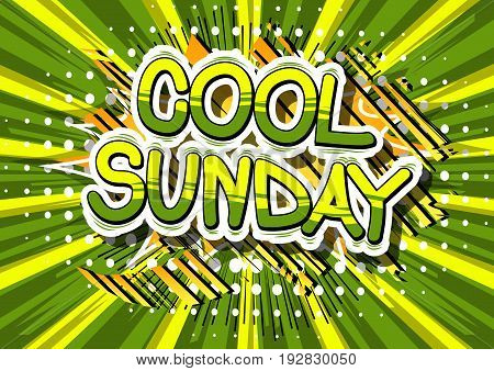 Cool Sunday - Comic book style word on abstract background.