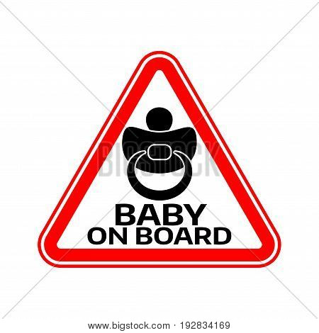 Baby on board sign with child nipple silhouette in red triangle on a white background. Car sticker with warning. Vector illustration.