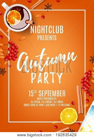 Beautiful orange poster for autumn party. Top view on composition with cup of mulled wine, rowan, cinnamon sticks on orange background. Vector illustration. Invitation to nightclub.