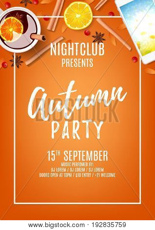 Orange poster for autumn party. Invitation to nightclub. Vector illustration. Top view on composition with cup of rowan, mulled wine, cinnamon sticks on orange background.