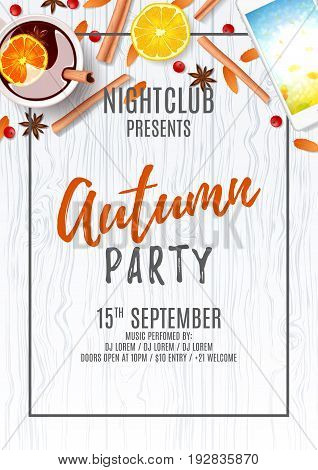 Elegant poster for autumn party. Invitation to nightclub. Vector illustration. Top view on composition with cup of rowan, mulled wine, cinnamon sticks on wooden texture.