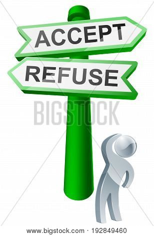 A man concidering his options by looking up at a sign reading accept or refuse